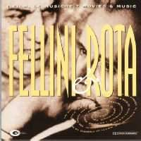 Fellini & Rota - Ultimate best of