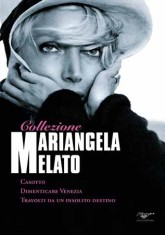 Mariangela Melato collection: Casotto - Dimenticare Venezia - Travolti da un insolito destino...
