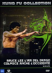 Bruce Lee - L'ira del drago colpisce anche l'Occidente