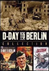 D-day to Berlin collection: D-day to Berlin - Quella sporca dozzina - Bastogne