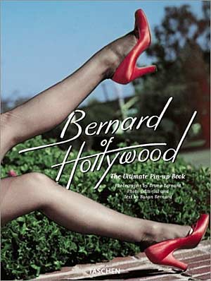 Bernard of Hollywood - The ultimate Pin-up book (lingua inglese)