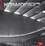 Luoghi e architetture del cinema in Italia / Cinema houses: places and architectures in Italy (lingua italiano e inglese)