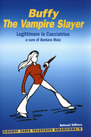 Buffy The vampire slayer - Legittimare la cacciatrice