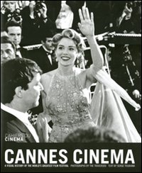 Cannes cinema - A visual history of the world's greatest film festival (lingua inglese)