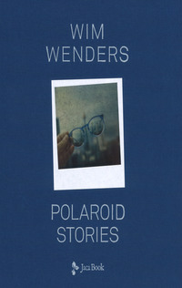 Wim Wenders - Polaroid stories