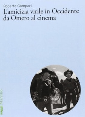 Amicizia virile in Occidente da Omero al cinema (L')