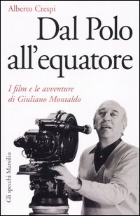 Dal polo all'equatore - I film e le avventure di Giuliano Montaldo