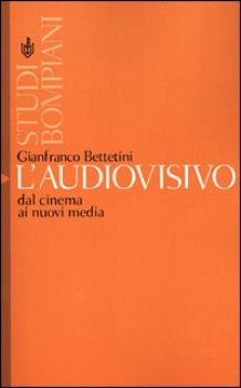 Audiovisivo (L')  - Dal cinema ai nuovi media