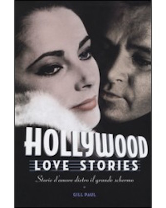 Hollywood love stories - Storie d'amore dietro il grande schermo