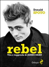 Rebel - Vita e leggenda di James Dean
