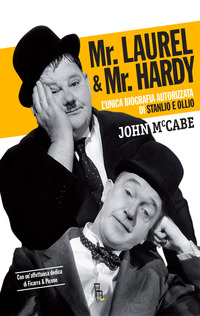 Mr. Laurel & Mr. Hardy - Stanlio e Ollio