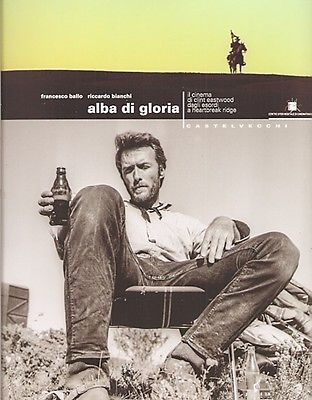 Alba di gloria - Il cinema di Clint Eastwood dagli esordi a Heartbreak ridge