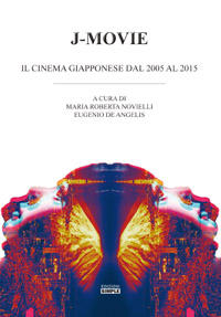 J-Movie - Il cinema giapponese dal 2005 al 2015