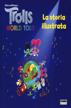 Trolls world tour - La storia illustrata