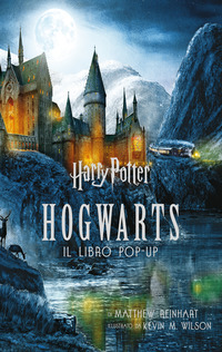 Harry Potter - Hogwarts - Il libro pop-up