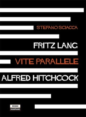 Fritz Lang Alfred Hitchcock - Vite parallele