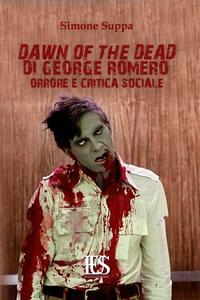 Dawn of the dead di George Romero - Orrore e critica sociale