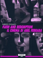 Flesh and redemption - Il cinema di Abel Ferrara