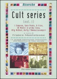 Cult series vol. 1: I Simpson, Twin Peaks, X-files, E.R., Ally Mcbeal, Buffy