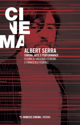 Albert Serra - Cinema, arte e performance